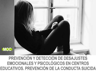 Prevención y detección de desajustes emocionales y psicológicos en centros educativos. Prevención de la conducta suicida.